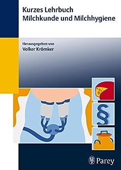 Kurzes Lehrbuch Milchkunde und Milchhygiene