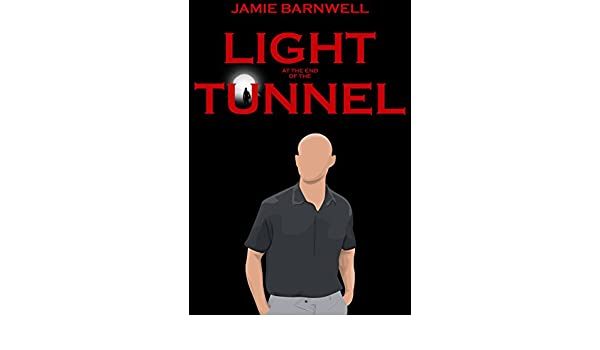 Light at the end of the tunnel ebook jamie barnwell edinboro light at the end of the tunnel ebook jamie barnwell edinboro amazon kindle store fandeluxe Images