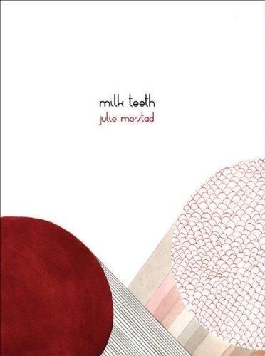 Milk Teeth (Petits Livres) por Julie Morstad