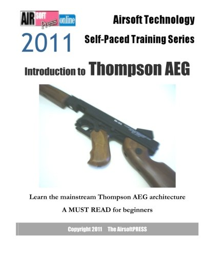 Airsoft Technology Self-Paced Training Series: Introduction to Thompson AEG: Learn the mainstream Thompson AEG architecture