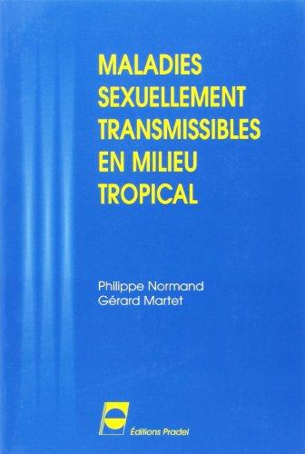Les Maladies sexuellement transmissibles en milieu tropical: à l'usage du médecin généraliste, du personnel paramédical et des soins de santé primaire