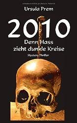 2010 - Denn Hass zieht dunkle Kreise