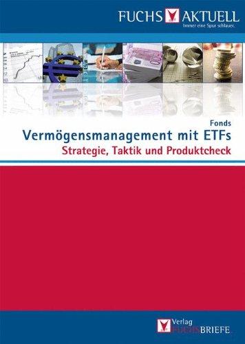 FUCHS-Aktuell: Vermögensmanagement mit ETFs: Strategie, Taktik und Produktcheck