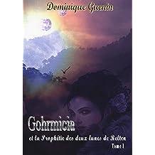 GOHRMICIA ET LA PROPHETIE DES DEUX LUNES DE BELTEN