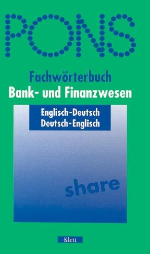 PONS Fachwörterbuch, Bankwesen und Finanzwesen, Englisch-Deutsch / Deutsch-Englisch Alt Englisch-wörterbuch