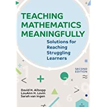 Teaching Mathematics Meaningfully, 2e: Solutions for Reaching Struggling Learners, Second Edition (English Edition)