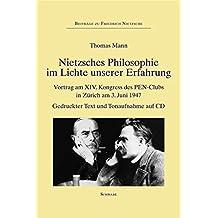 Nietzsches Philosophie im Lichte unserer Erfahrung: Vortrag am XIV. Kongress des PEN-Clubs in Zürich am 3. Juni 1947 (Beiträge zu Friedrich Nietzsche, Band 9)