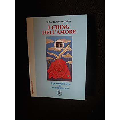 I Ching Dell'amore. Il Gioco Della Vita E I Suoi Mutamenti. Con Carte
