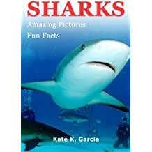 Sharks: Kids book of fun facts & amazing pictures on animals in nature (Animals of The World Series) by Kate K. Garcia (2013-09-13)
