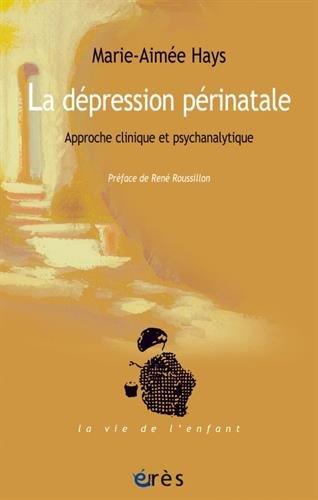La dépression périnatale : Approche clinique et psychanalytique
