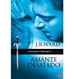 Amante Desatado = Lover Unbound (Hermandad de la Daga Negra (Black Dagger Brotherhood) #05) (Spanish) Ward, J R ( Author ) Jul-01-2010 Paperback