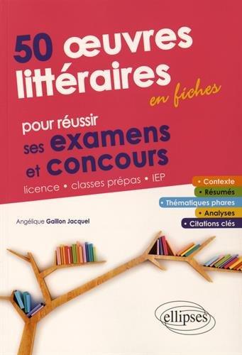 50 Oeuvres Littéraires en Fiches pour Réussir ses Examens et Concours