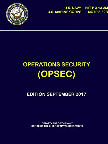 Operations Security (OPSEC) - NTTP 3-13 3M, MCTP 3-32B