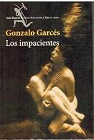 Los impacientes par Gonzalo Garces
