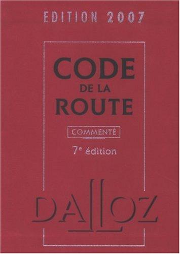 Code de la route commenté : Edition 2007 par Laurent Desessard
