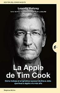 La Apple De Tim Cook par Leander Kahney