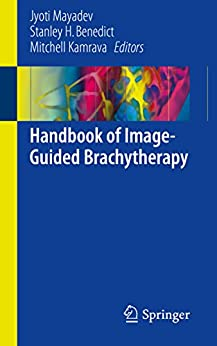 Handbook Of Image-guided Brachytherapy por Jyoti Mayadev epub