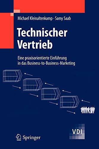 Technischer Vertrieb: Eine praxisorientierte Einführung in das Business-to-Business-Marketing (VDI-Buch)