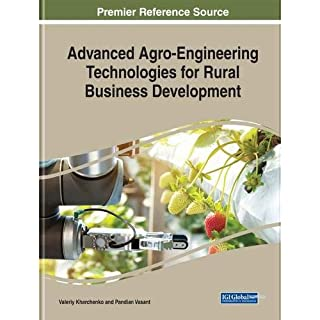 Advanced Agro-Engineering Technologies for Rural Business Development (Advances in Environmental Engineering and Green Technologies)
