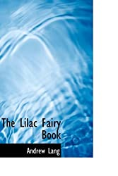 The Lilac Fairy Book by Andrew Lang (2007-09-21)