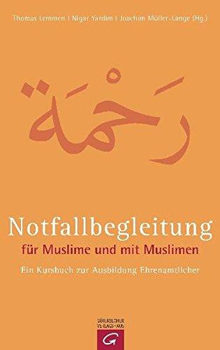 Notfallbegleitung für Muslime und mit Muslimen: Ein Kursbuch zur Ausbildung Ehrenamtlicher