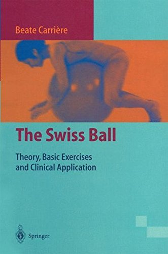 The Swiss Ball: Theory, Basic Exercises and Clinical Application (English Edition)