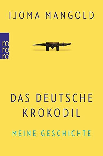 Buchseite und Rezensionen zu 'Das deutsche Krokodil: Meine Geschichte' von Ijoma Mangold