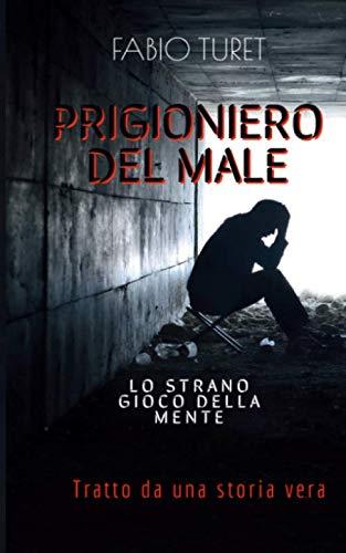 Prigioniero del male: Lo strano gioco della mente  - Tratto da una storia vera -