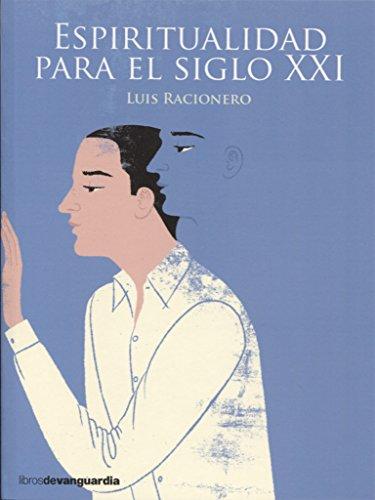 Espiritualidad para el siglo XXI (LIBROS DE VANGUARDIA)