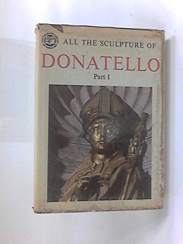All the Sculpture of Donatello, Part I