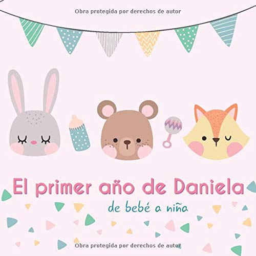 niela - de bebé a niña: Álbum de tu bebé para completar con las experiencias vividas durante su primer año ()