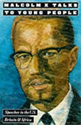 Malcolm X Talks to Young People - Speeches in the United States, Britain and Africa by Malcolm X (1991-02-01)