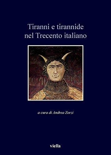 Tiranni e tirannide nel Trecento italiano