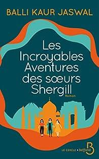 Les incroyables aventures des soeurs Shergill par Balli Kaur Jaswal