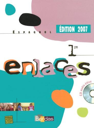 ENLACES 1RE MANUEL + CD AUDIO 2007 ESPAGNOL Livre scolaire