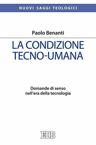 la-condizione-tecno-umana-domande-di-senso-nellera-della-tecnologia-italian-edition