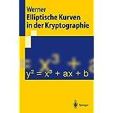 Elliptische Kurven in der Kryptographie (Springer-Lehrbuch)