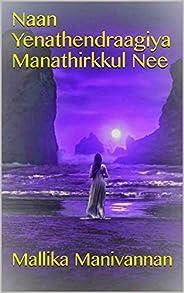 Naan Yenathendraagiya Manathirkkul Nee (Tamil Edition)