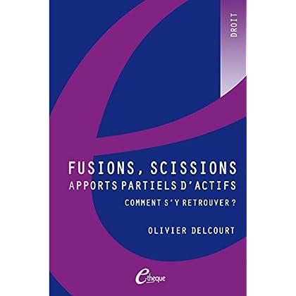 Fusions, scissions, apports partiels d'actifs (NUM.DROIT)