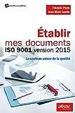 Etablir mes documents ISO 9001 version 2015: Le couteau suisse de la qualité