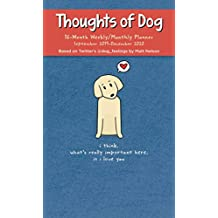 Thoughts of Dog 2019-2020 16-Month Weekly/Monthly Diary