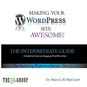 41tmScjXCkL. SS300  - Making Your WordPress Site Awesome: The Intermediate Guide (Web Site, Band 2)