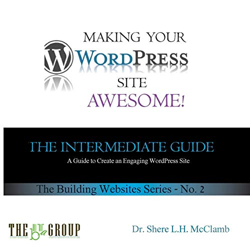 41tmScjXCkL - Making Your WordPress Site Awesome: The Intermediate Guide (Web Site, Band 2)