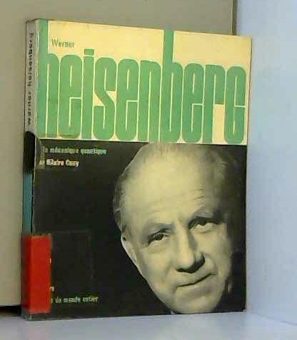 Werner Heisenberg et la mécanique quantique. Collection : Savants du monde entier. par CUNY Hilaire