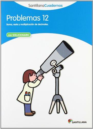 PROBLEMAS 12 SANTILLANA CUADERNOS - 9788468013091