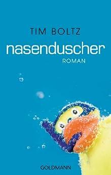 Nasenduscher: Roman von [Boltz, Tim]