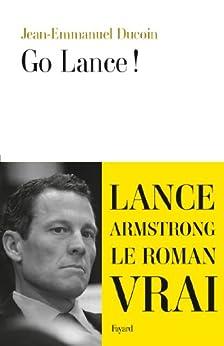 Go Lance (Littérature Française) par [Ducoin, Jean Emmanuel]