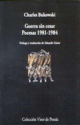 Guerra Sin Cesar. Poemas. 1981-1984 (Visor de Poesía)