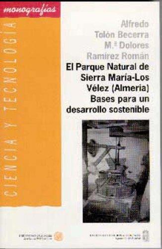 El Parque Natural de Sierra María-Los Vélez (Almería). Bases para un desarrollo sostenible (Ciencia y Tecnología) por Alfredo Tolón Becerra