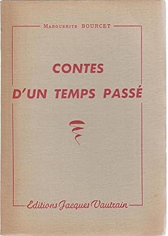Marguerite Bourcet - Marguerite Bourcet. Contes d'un temps passé :